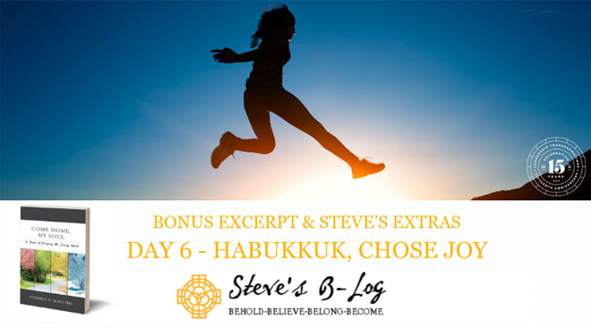 Day 6 Habukkuk, Chose Joy