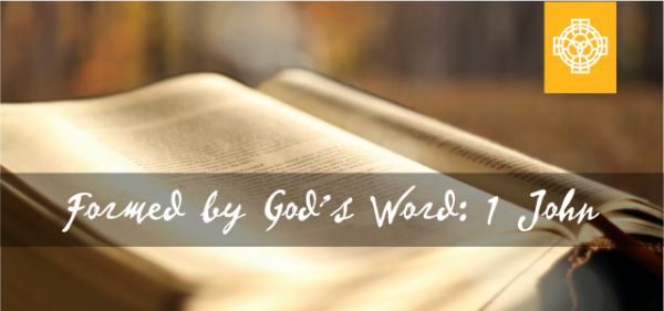 Formed by God's Word_1 John_Wufoo
