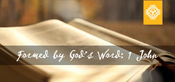 Formed by God's Word_1 John_Wufoo